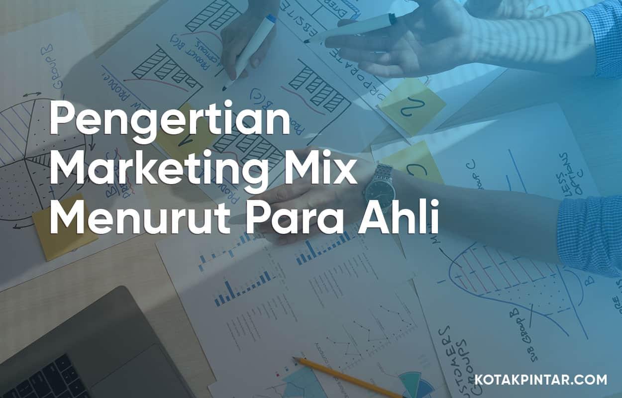 Pengertian-Marketing-Mix-Menurut-Para-Ahli