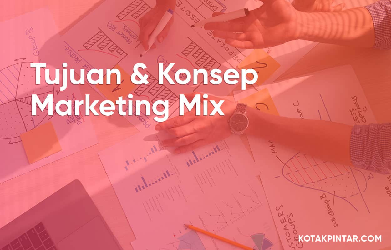 Tujuan-dan-Konsep-Marketing-Mix