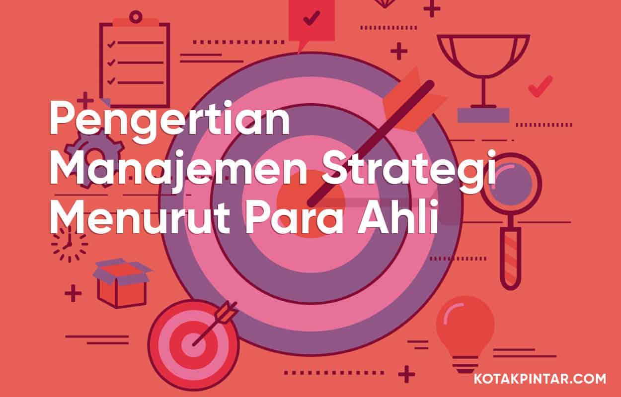 Pengertian-Manajemen-Strategi-Menurut-Para-Ahli