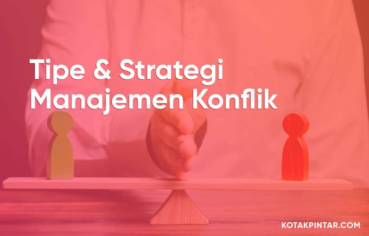 Tipe-dan-Strategi-Manajemen-Konflik