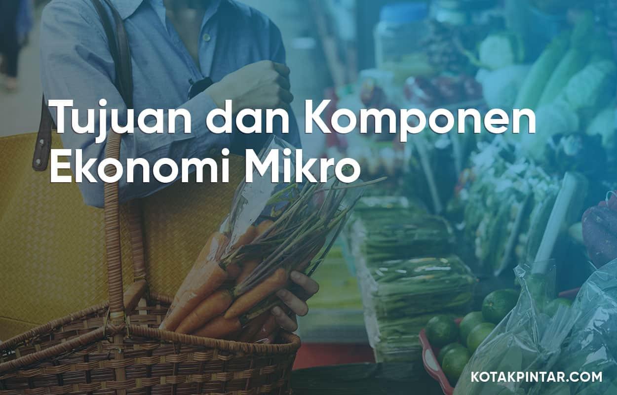 Tujuan-dan-Komponen-Ekonomi-Mikro