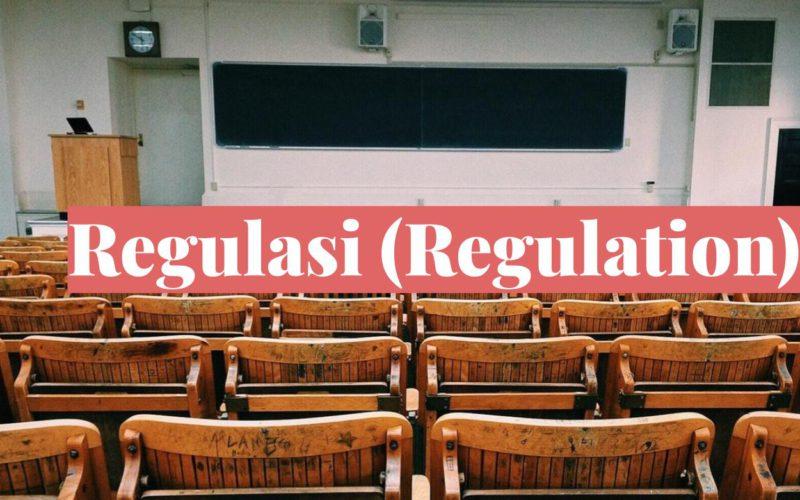 Arti Regulasi adalah Pengertian, Tujuan dan Jenis-Jenis